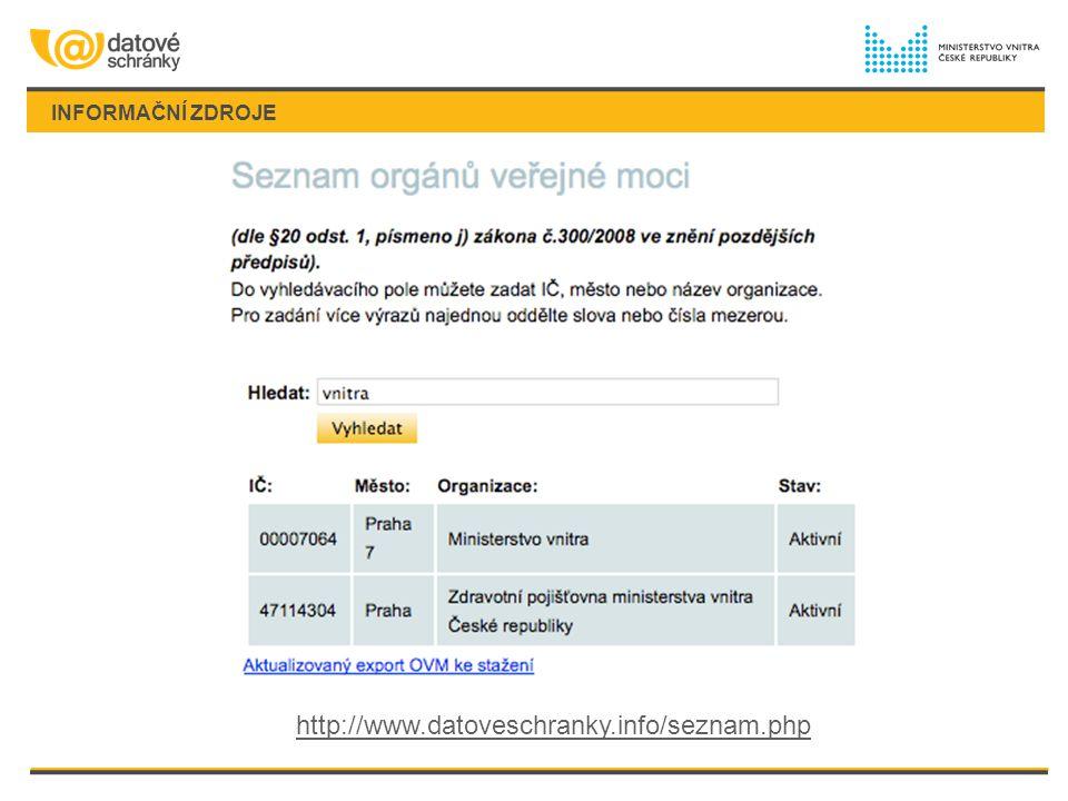 INFORMAČNÍ ZDROJE http://www.datoveschranky.info/seznam.php