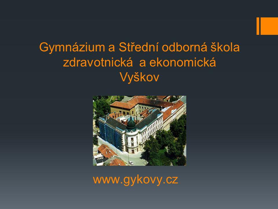 Gymnázium a Střední odborná škola zdravotnická a ekonomická Vyškov www.gykovy.cz