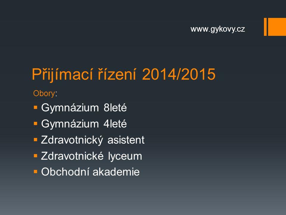Přijímací řízení 2014/2015  Podrobná kritéria zveřejní škola nejpozději 31.