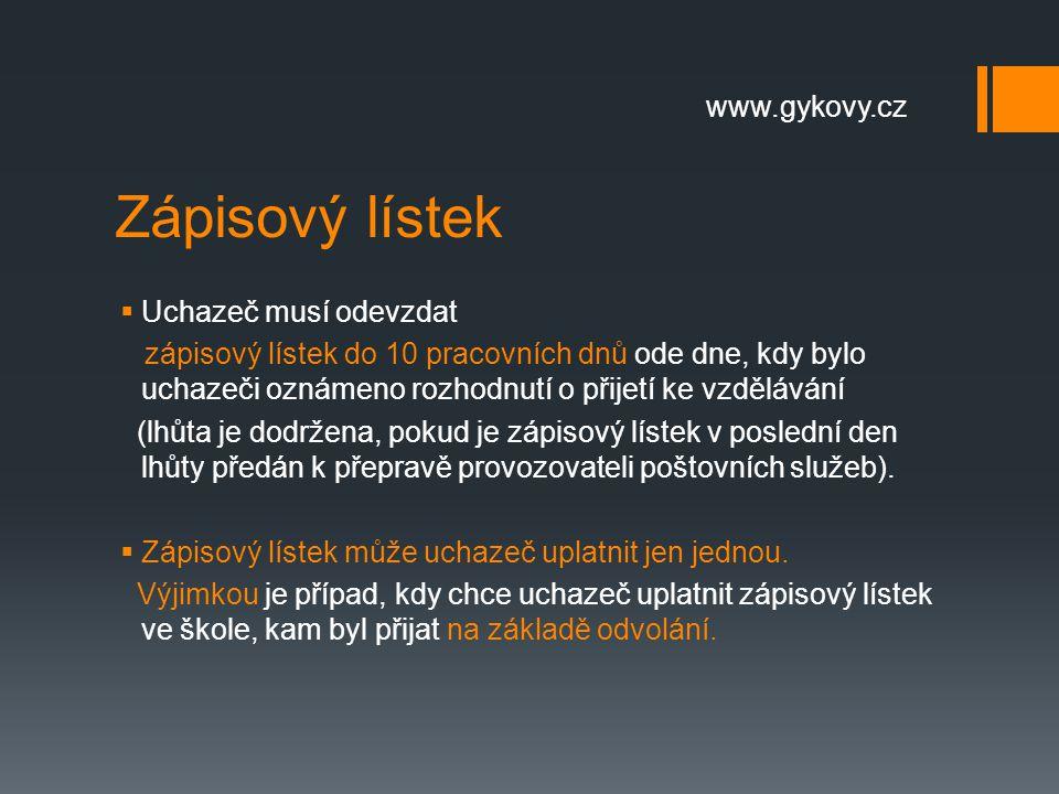 Zápisový lístek  Uchazeč musí odevzdat zápisový lístek do 10 pracovních dnů ode dne, kdy bylo uchazeči oznámeno rozhodnutí o přijetí ke vzdělávání (l