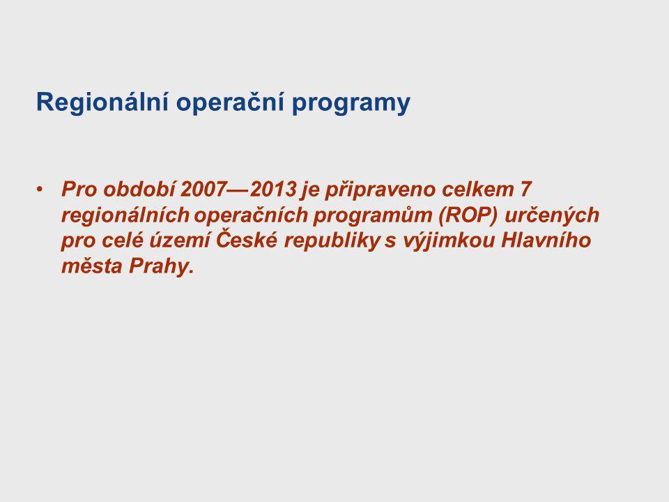 Regionální operační programy Pro období 2007—2013 je připraveno celkem 7 regionálních operačních programům (ROP) určených pro celé území České republi