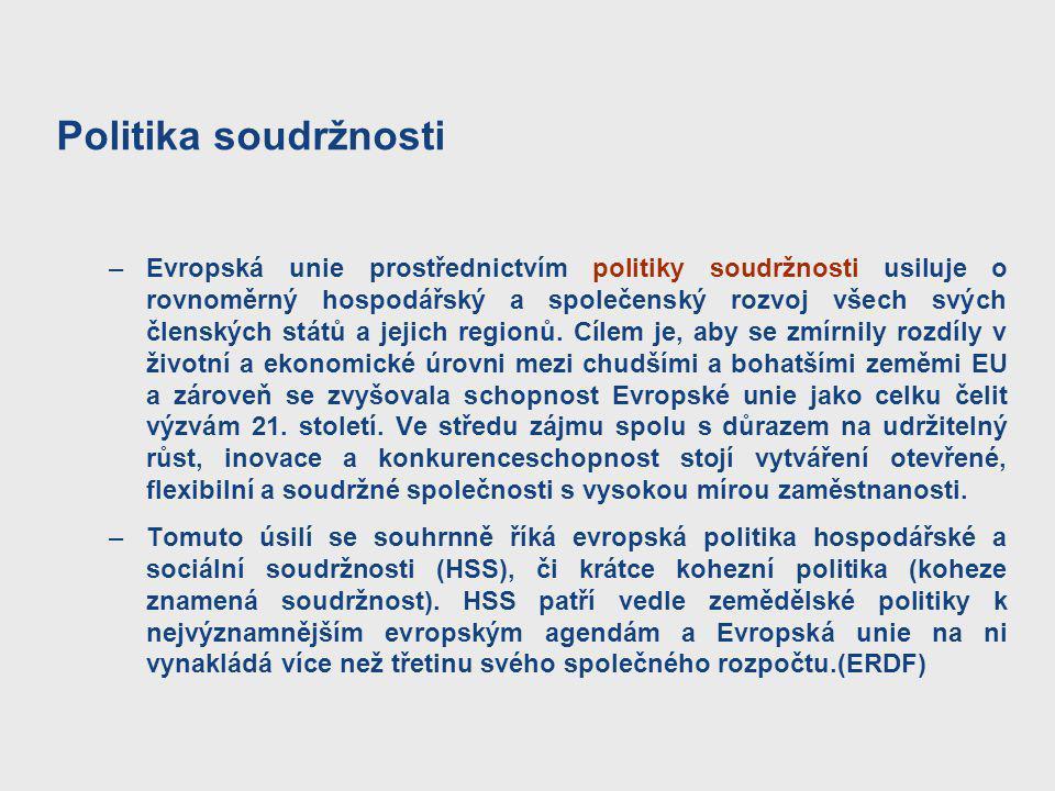 Politika soudržnosti –Evropská unie prostřednictvím politiky soudržnosti usiluje o rovnoměrný hospodářský a společenský rozvoj všech svých členských s