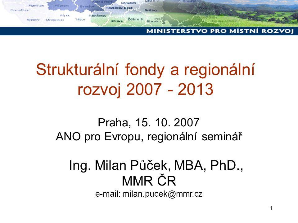 1 Strukturální fondy a regionální rozvoj 2007 - 2013 Praha, 15.