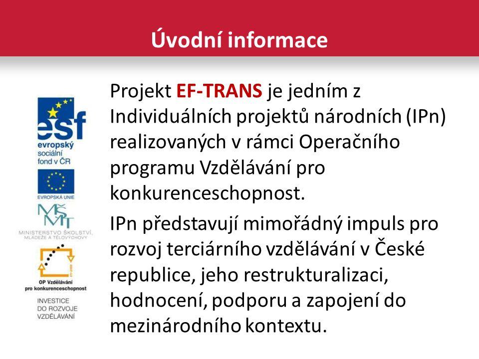 Projekt EF-TRANS je jedním z Individuálních projektů národních (IPn) realizovaných v rámci Operačního programu Vzdělávání pro konkurenceschopnost.