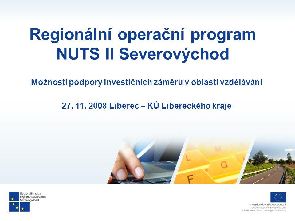 Regionální operační program NUTS II Severovýchod Možnosti podpory investičních záměrů v oblasti vzdělávání 27.