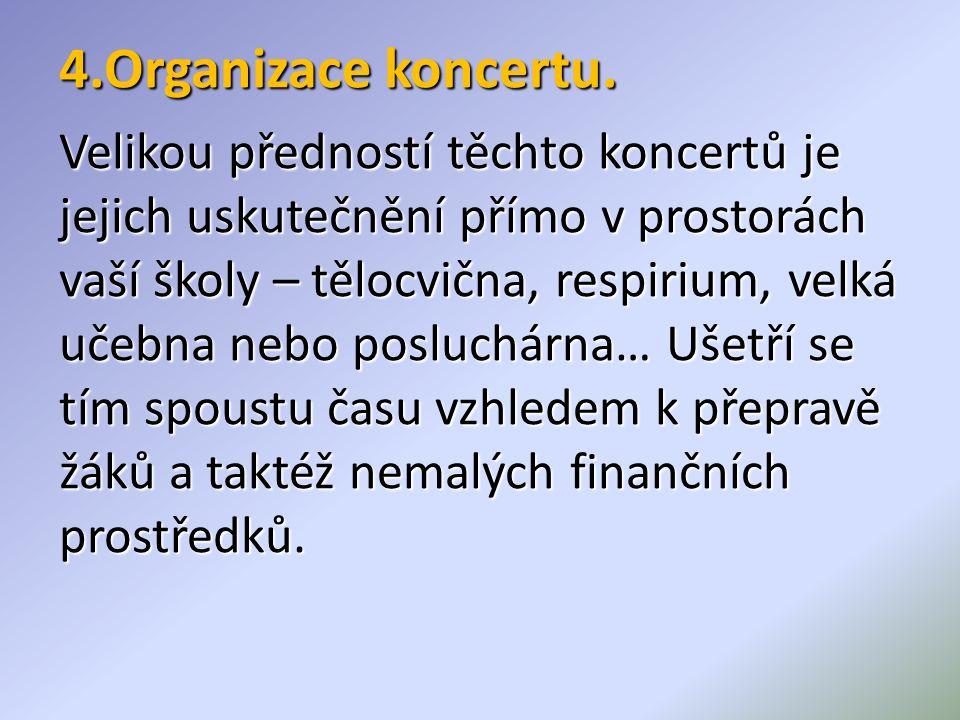 4.Organizace koncertu.