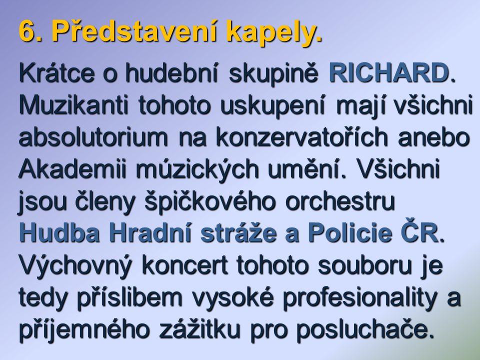 6. Představení kapely. Krátce o hudební skupině RICHARD.
