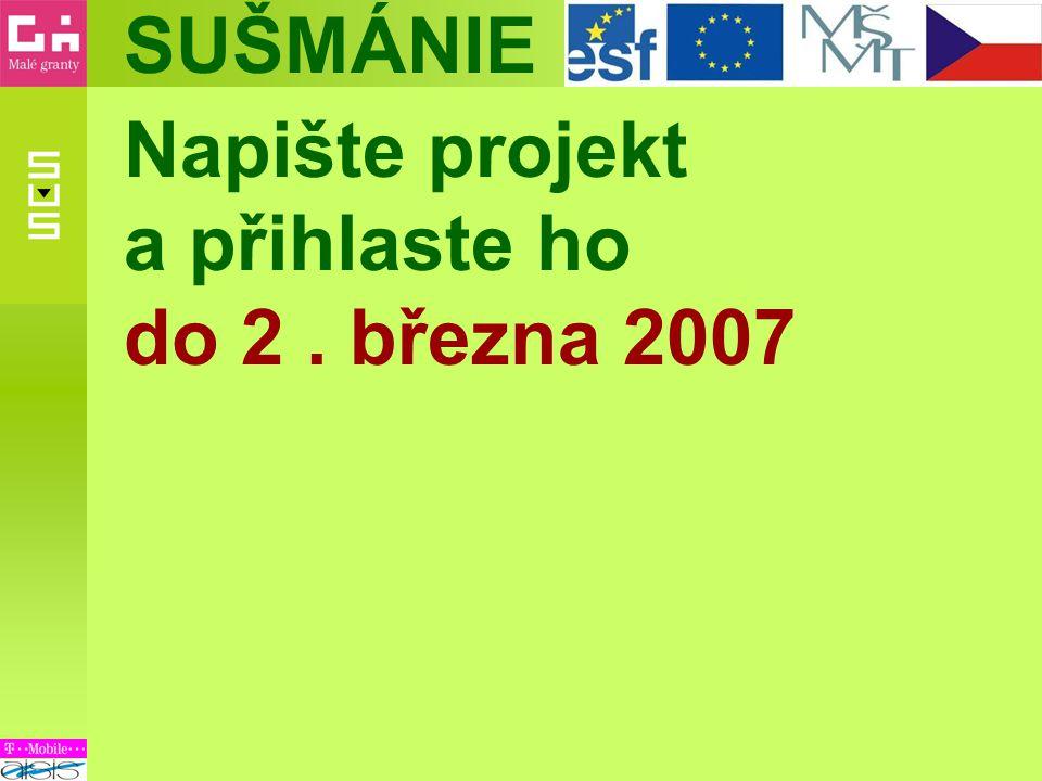 SUŠMÁNIE Napište projekt a přihlaste ho do 2. března 2007