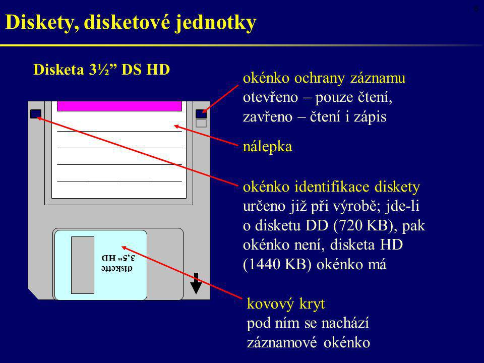 """6 Diskety, disketové jednotky diskette 3,5"""" HD okénko ochrany záznamu otevřeno – pouze čtení, zavřeno – čtení i zápis nálepka okénko identifikace disk"""