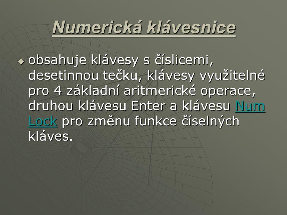 Numerická klávesnice  obsahuje klávesy s číslicemi, desetinnou tečku, klávesy využitelné pro 4 základní aritmerické operace, druhou klávesu Enter a k