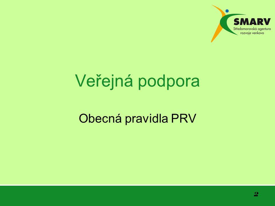 2 Veřejná podpora Obecná pravidla PRV