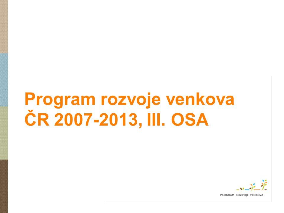 Program rozvoje venkova ČR 2007-2013, III. OSA