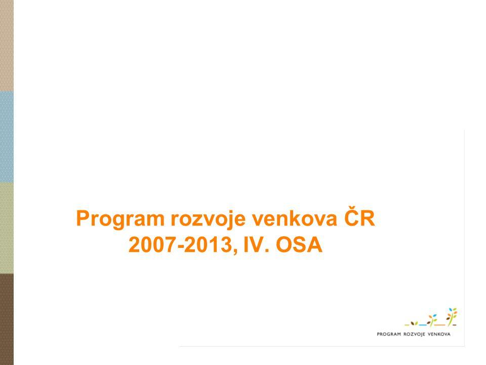 Program rozvoje venkova ČR 2007-2013, IV. OSA