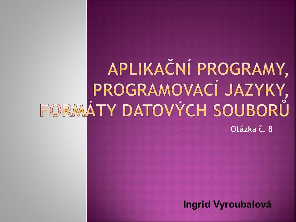 Otázka č. 8 Ingrid Vyroubalová