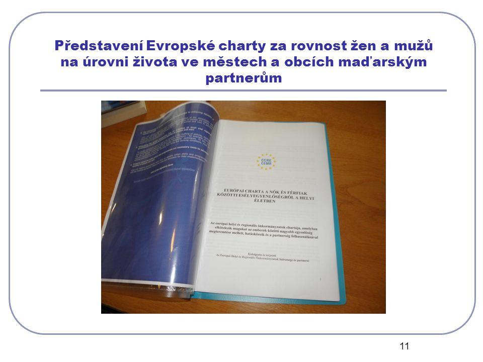 11 Představení Evropské charty za rovnost žen a mužů na úrovni života ve městech a obcích maďarským partnerům