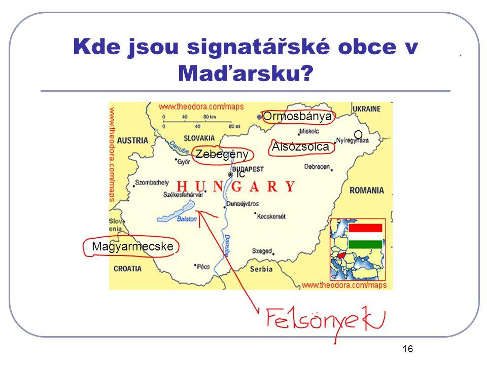 16 lc Magyarmecske Zebegény O Alsózsolca Ormosbánya Kde jsou signatářské obce v Maďarsku