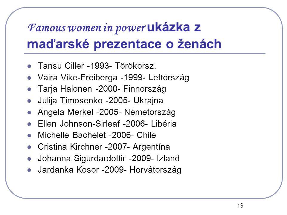 19 Famous women in power ukázka z maďarské prezentace o ženách Tansu Ciller -1993- Törökorsz.