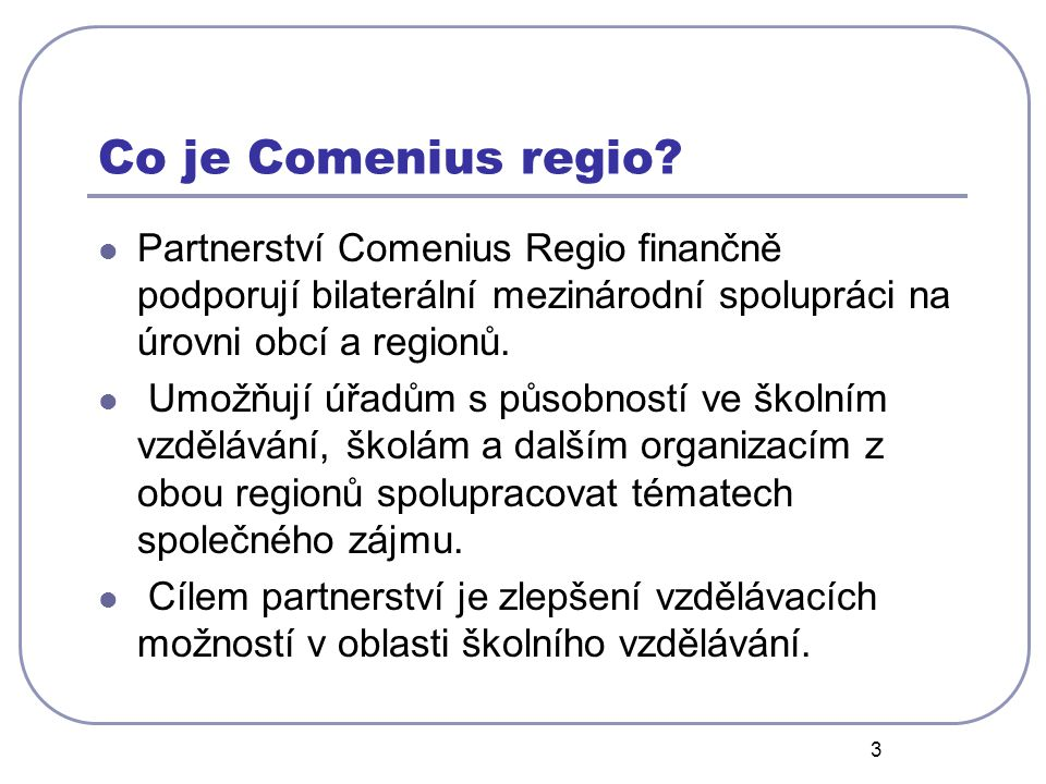 3 Co je Comenius regio.
