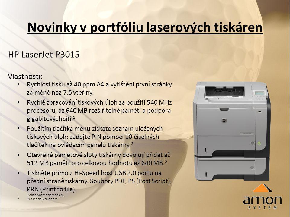 Novinky v portfóliu laserových tiskáren HP LaserJet P3015 Vlastnosti: Rychlost tisku až 40 ppm A4 a vytištění první stránky za méně než 7,5 vteřiny.