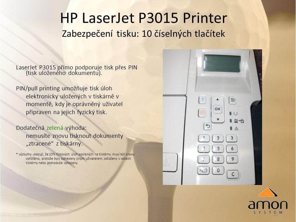 12 HP LaserJet P3015 Printer Zabezpečení tisku: 10 číselných tlačítek LaserJet P3015 přímo podporuje tisk přes PIN (tisk uloženého dokumentu).