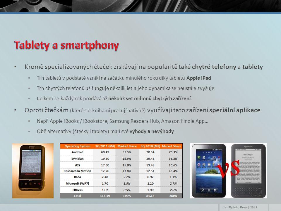▪Kromě specializovaných čteček získávají na popularitě také chytré telefony a tablety ▪Trh tabletů v podstatě vznikl na začátku minulého roku díky tabletu Apple iPad ▪Trh chytrých telefonů už funguje několik let a jeho dynamika se neustále zvyšuje ▪Celkem se každý rok prodává až několik set milionů chytrých zařízení ▪Oproti čtečkám (které s e-knihami pracují nativně) využívají tato zařízení speciální aplikace ▪Např.
