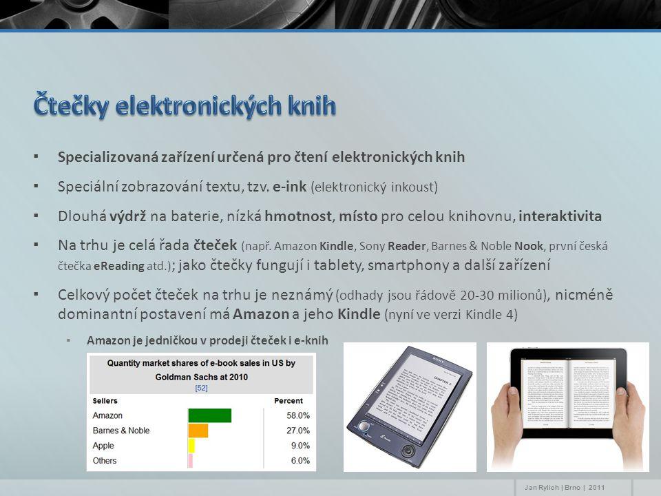 ▪Ve světě jsou e-knihy populární a jejich prodeje stoupají ▪Čtečky jsou na trhu cca pátým rokem, technologie i distribuce jsou již konkurenceschopné ▪Prodeje e-knih v USA se oproti loňskému roku zvýšily cca o 120 % ▪V květnu Amazon oznámil, že od dubna 2011 prodává více e-knih než knih klasických ▪V ČR zatím knižní e-trh v podstatě neexistuje ▪Chybí kvalitní a legálně dostupný obsah ▪Je velmi málo e-vydavatelů a nakladatelů; projekty jako e-reading mají velmi omezenou nabídku ▪Ceny e-knih jsou stále vysoké a v podstatě srovnatelné s papírovými knihami ▪Ze strany vydavatelů není vůle situaci změnit (viz diskuse s Alexandrem Tomským v NK ČR) ▪Je zde ale značný prostor právě pro knihovny ▪Propagace e-knih, zvyšování povědomí, kurzy pro veřejnost, půjčování čteček… Jan Rylich | Brno | 2011
