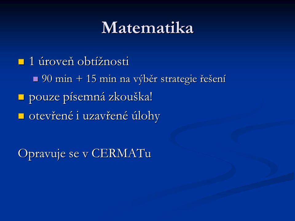 Matematika 1 úroveň obtížnosti 1 úroveň obtížnosti 90 min + 15 min na výběr strategie řešení 90 min + 15 min na výběr strategie řešení pouze písemná z