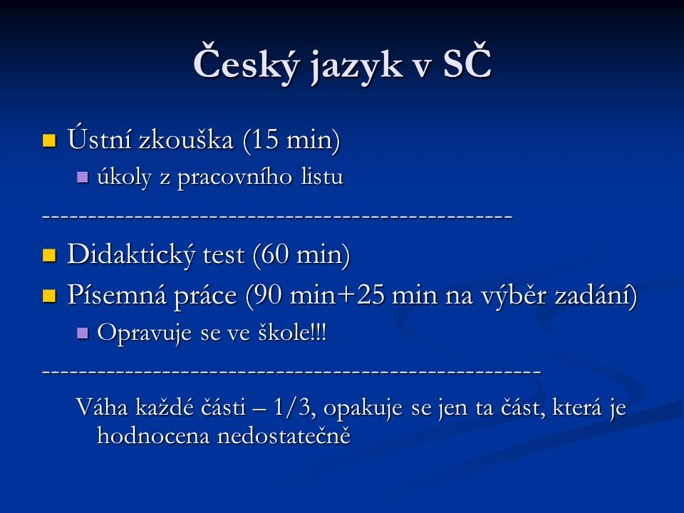 Český jazyk v SČ Ústní zkouška (15 min) Ústní zkouška (15 min) úkoly z pracovního listu úkoly z pracovního listu--------------------------------------