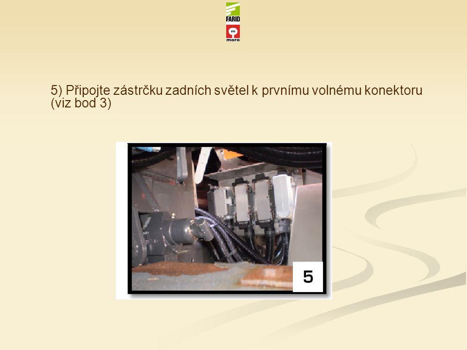 5) Připojte zástrčku zadních světel k prvnímu volnému konektoru (viz bod 3)