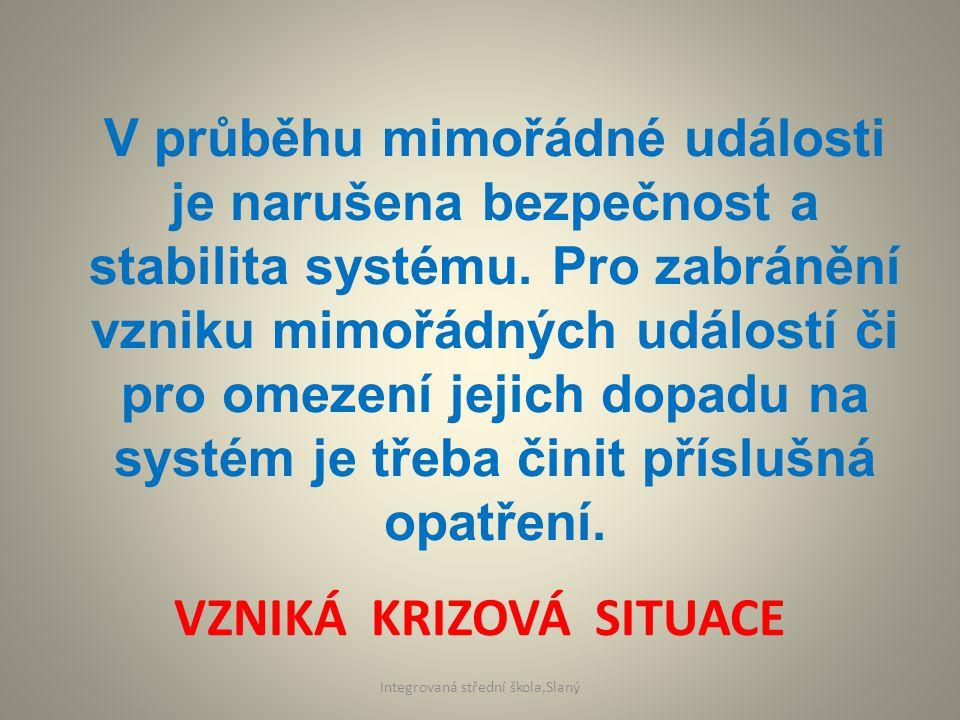 V průběhu mimořádné události je narušena bezpečnost a stabilita systému.