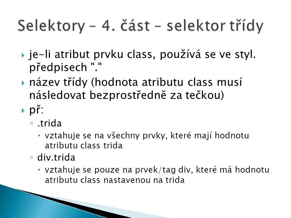  je-li atribut prvku class, používá se ve styl.