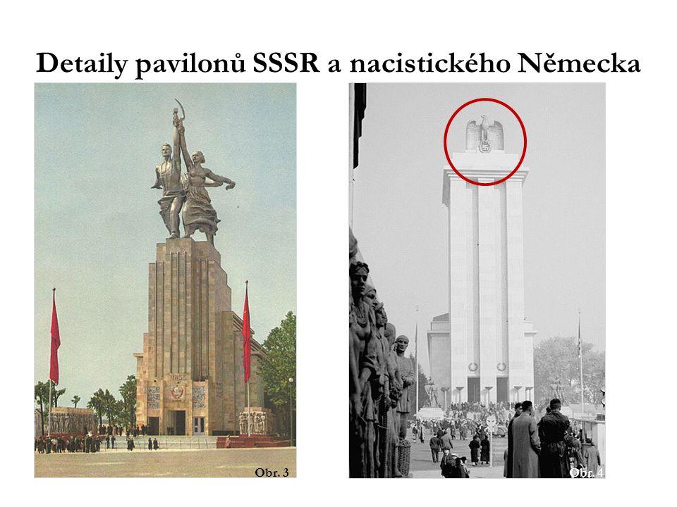 Detaily pavilonů SSSR a nacistického Německa Obr. 3Obr. 4