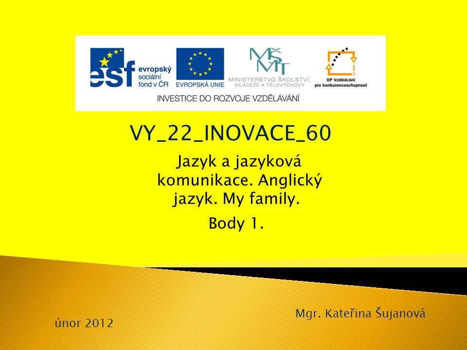 VY_22_INOVACE_60 Jazyk a jazyková komunikace. Anglický jazyk.