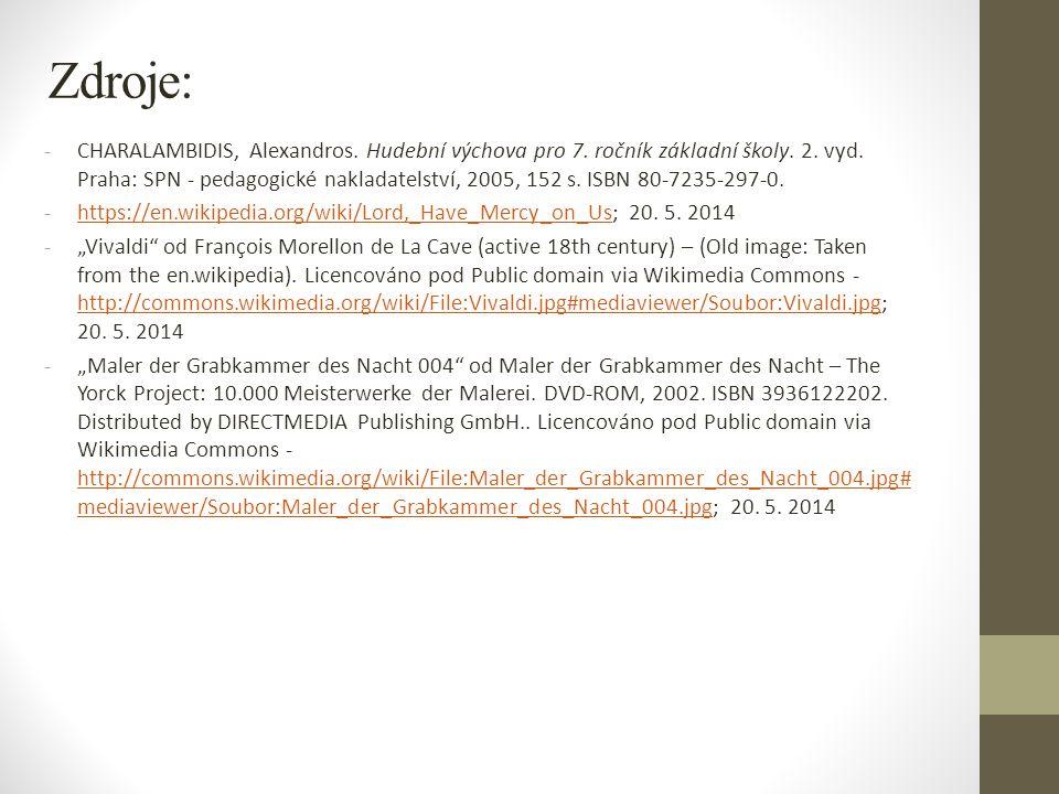 Zdroje: -CHARALAMBIDIS, Alexandros. Hudební výchova pro 7. ročník základní školy. 2. vyd. Praha: SPN - pedagogické nakladatelství, 2005, 152 s. ISBN 8