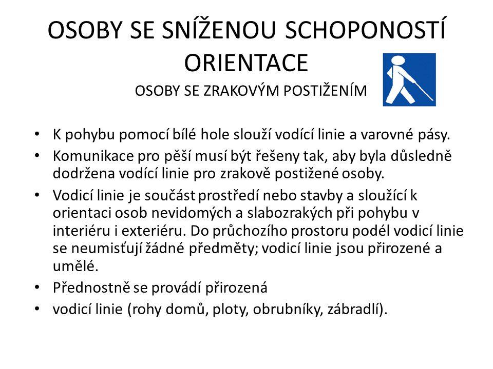 PARKOVÁNÍ Stání pro vozidla tělesně postižených má mít šířku 3,5 m a sklon maximálně 1:20.