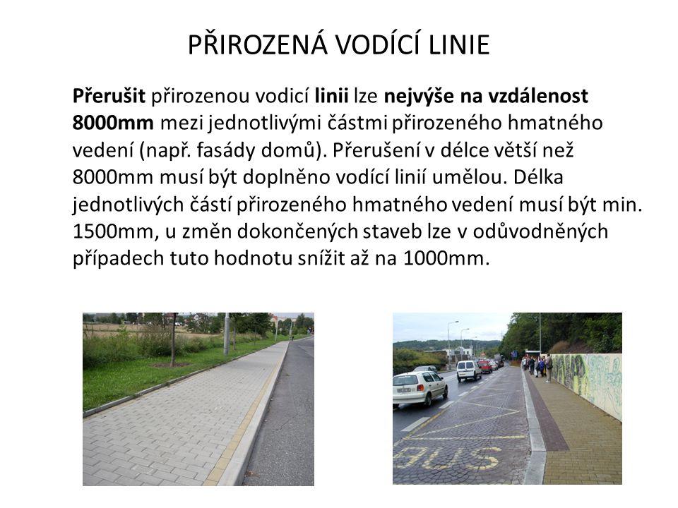 PŘIROZENÁ VODÍCÍ LINIE Přerušit přirozenou vodicí linii lze nejvýše na vzdálenost 8000mm mezi jednotlivými částmi přirozeného hmatného vedení (např.
