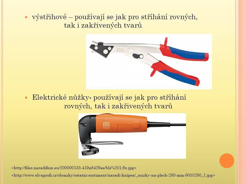 výstřihové – používají se jak pro stříhání rovných, tak i zakřivených tvarů Elektrické nůžky- používají se jak pro stříhání rovných, tak i zakřivených tvarů
