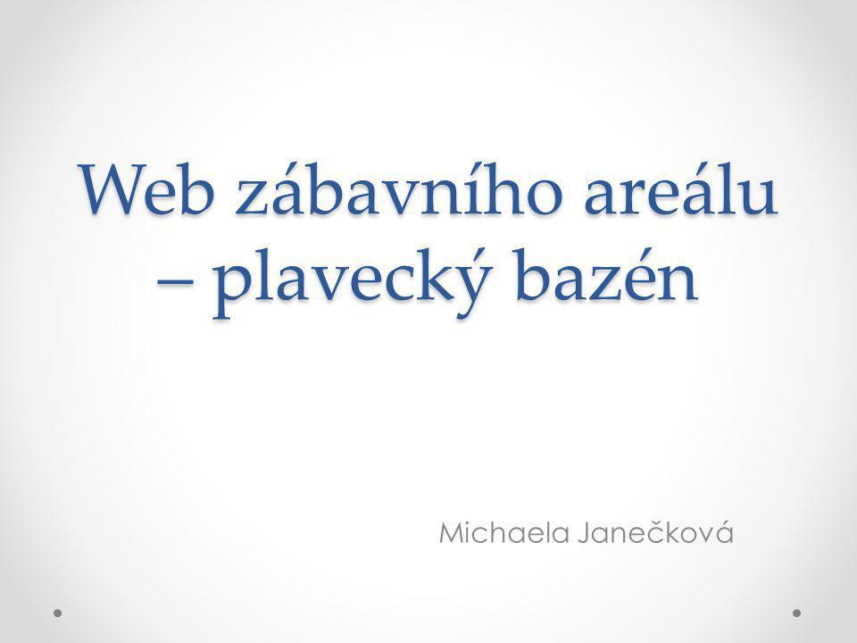 Web zábavního areálu – plavecký bazén Michaela Janečková