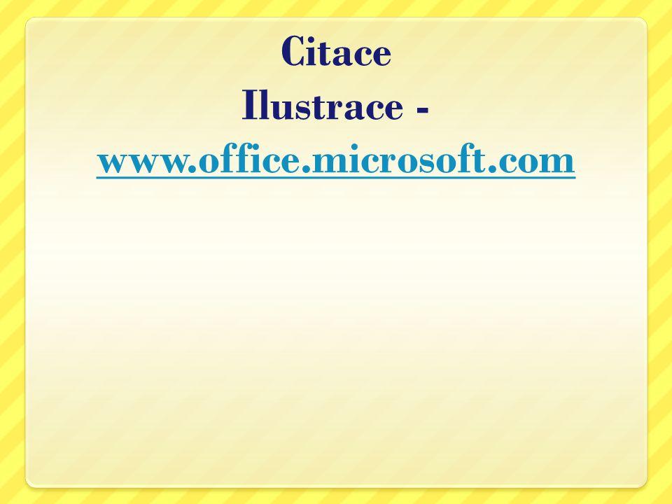 Citace Ilustrace - www.office.microsoft.com www.office.microsoft.com