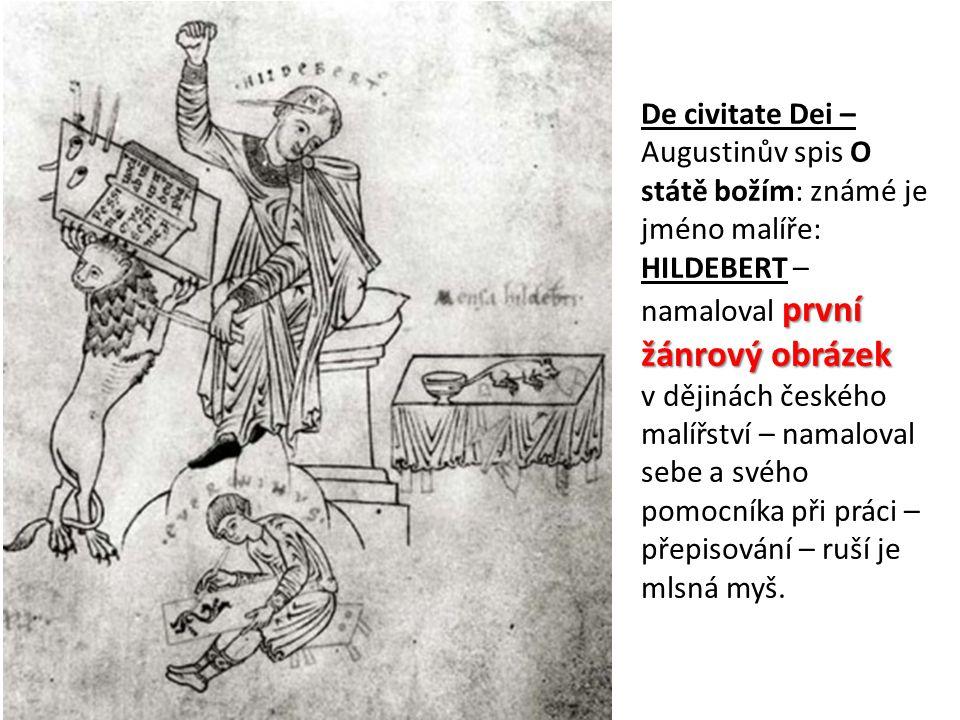 první žánrový obrázek De civitate Dei – Augustinův spis O státě božím: známé je jméno malíře: HILDEBERT – namaloval první žánrový obrázek v dějinách č