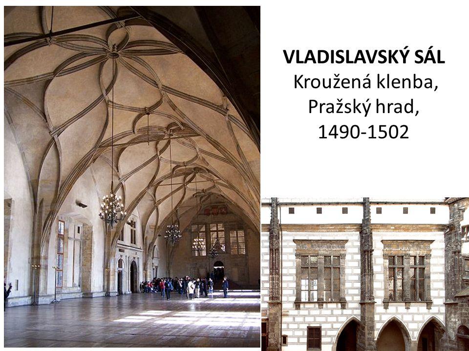 VLADISLAVSKÝ SÁL Kroužená klenba, Pražský hrad, 1490-1502