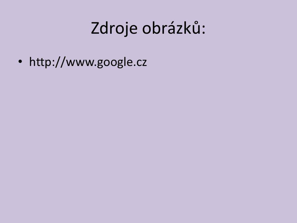 Zdroje obrázků: http://www.google.cz