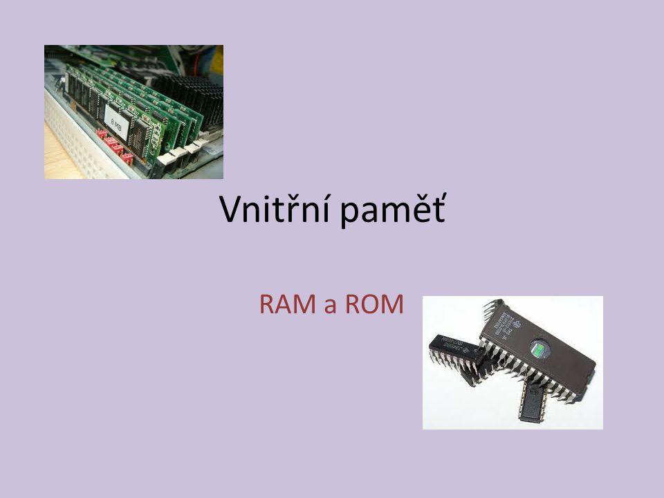 Vnitřní paměť RAM a ROM