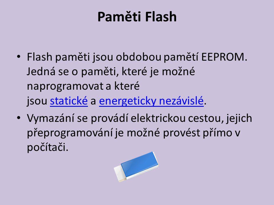 Paměti Flash Flash paměti jsou obdobou pamětí EEPROM.