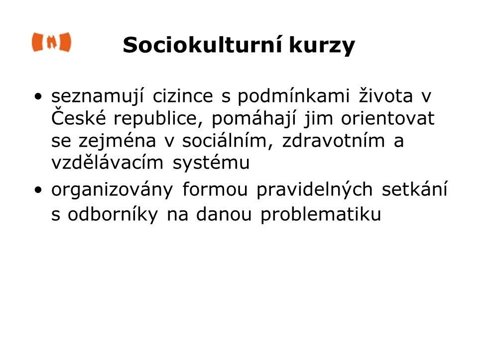 Sociokulturní kurzy seznamují cizince s podmínkami života v České republice, pomáhají jim orientovat se zejména v sociálním, zdravotním a vzdělávacím systému organizovány formou pravidelných setkání s odborníky na danou problematiku