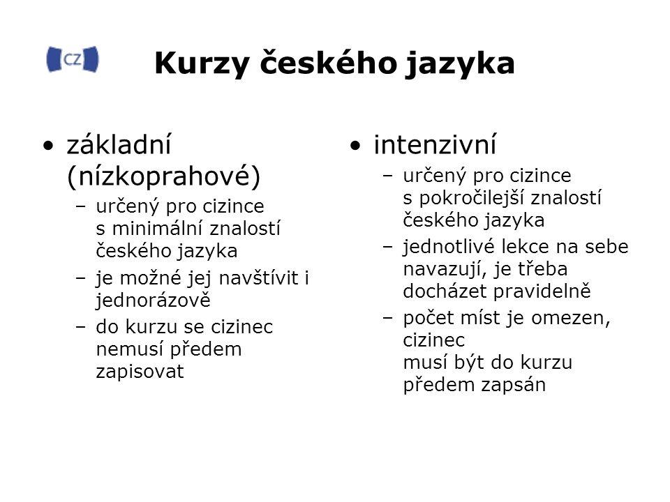 Kurzy českého jazyka základní (nízkoprahové) –určený pro cizince s minimální znalostí českého jazyka –je možné jej navštívit i jednorázově –do kurzu se cizinec nemusí předem zapisovat intenzivní –určený pro cizince s pokročilejší znalostí českého jazyka –jednotlivé lekce na sebe navazují, je třeba docházet pravidelně –počet míst je omezen, cizinec musí být do kurzu předem zapsán