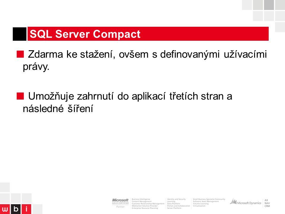 SQL Server Compact ■ Zdarma ke stažení, ovšem s definovanými užívacími právy.