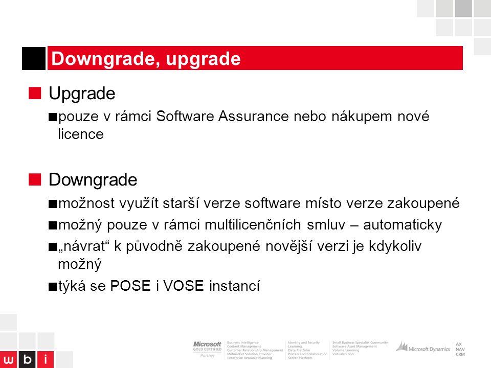 """Downgrade, upgrade ■ Upgrade ■ pouze v rámci Software Assurance nebo nákupem nové licence ■ Downgrade ■ možnost využít starší verze software místo verze zakoupené ■ možný pouze v rámci multilicenčních smluv – automaticky ■ """"návrat k původně zakoupené novější verzi je kdykoliv možný ■ týká se POSE i VOSE instancí"""