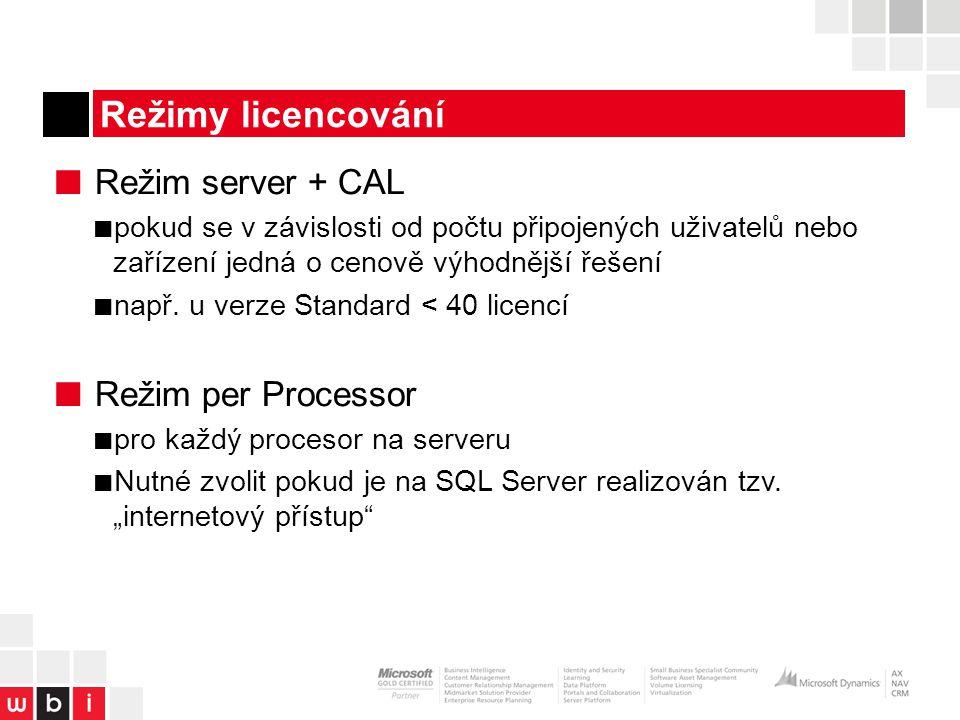 Režimy licencování ■ Režim server + CAL ■ pokud se v závislosti od počtu připojených uživatelů nebo zařízení jedná o cenově výhodnější řešení ■ např.