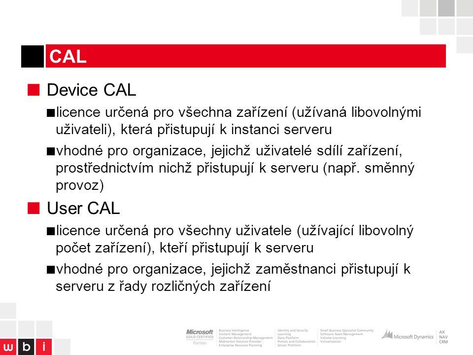 CAL ■ Device CAL ■ licence určená pro všechna zařízení (užívaná libovolnými uživateli), která přistupují k instanci serveru ■ vhodné pro organizace, jejichž uživatelé sdílí zařízení, prostřednictvím nichž přistupují k serveru (např.